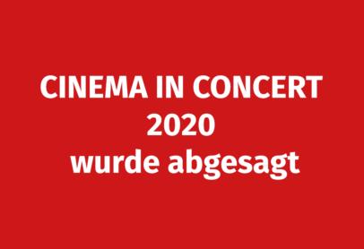 Cinema in Concert 2020 wurde abgesagt